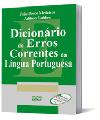 DICIONÁRIO DE ERROS CORRENTES DA LÍNGUA PORTUGUESA