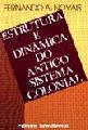 Estrutura e dinÂmica do antigo sistema colonial